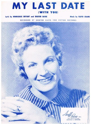 MY LAST DATE (WITH YOU) - Recorded by Skeeter Davis (Piano Vocal Guitar) Sheet Music Floyd Cramer Song w/ Lyrics (Last Date Sheet Music)