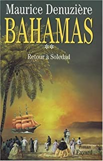 Bahamas [02] : Retour à Soledad : roman, Denuzière, Maurice