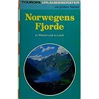 Norwegens Fjorde. Zu Wasser und zu Lande