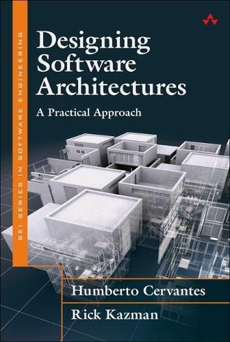 Designing Software Architectures: A Practical Approach (SEI Series in Software Engineering) (Patterns Of Enterprise Application Architecture 2nd Edition)
