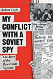 img - for My Conflict with a Soviet Spy: The Story of the Ron Evans Spy Case book / textbook / text book