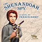 The Shenandoah Spy | Francis Hamit
