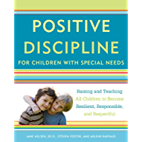 Positive Discipline for Children with Special Needs: Raising and Teaching All Children to Become Resilient, Responsible, and Respectful (English Edition)
