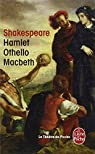 Hamlet - Othello - Macbeth par Shakespeare