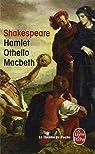 Hamlet - Othello - Macbeth par Shakespeare