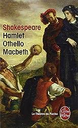 Hamlet - Othello - Macbeth