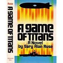 A game of titans: A novel