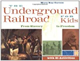 [(The Underground Railroad for Kids: From Slavery to Freedom with 21 Activities)] [ By (author) Mary Kay Carson ] [January, 2005]