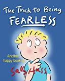 img - for The Trick to Being Fearless book / textbook / text book
