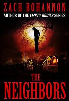 The Neighbors by [Bohannon, Zach]