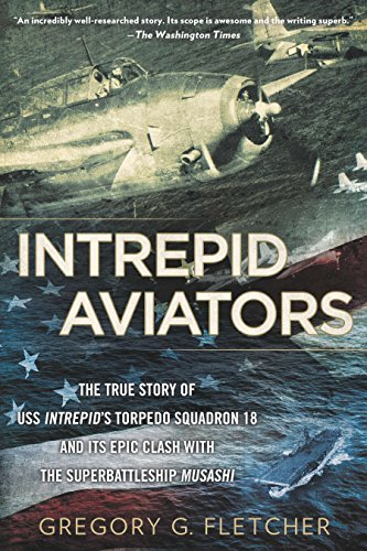 Intrepid Aviators: The American Flyers Who Sank Japan's Greatest Battleship por Gregory G. Fletcher