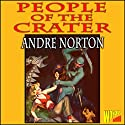 People of the Crater Audiobook by Andre Norton Narrated by Mark Douglas Nelson
