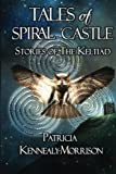 img - for Tales of Spiral Castle: Stories of the Keltiad book / textbook / text book