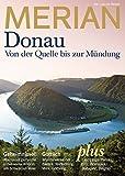MERIAN Donau: Die Kultur-Highlights von der Quelle bis zur Mündung (MERIAN Hefte)