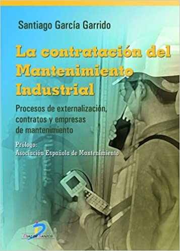 La contratación del mantenimiento industrial (Spanish Edition) 1st Edition, Kindle Edition