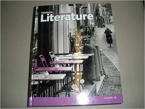 Amazon com: Pearson Common Core Literature Grade 10 Student Edition