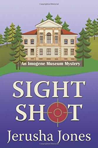 Read Online Sight Shot (An Imogene Museum Mystery) ebook