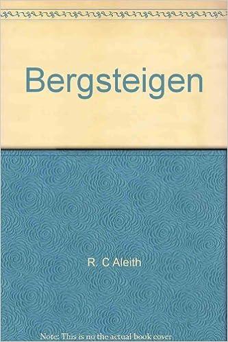 Book Bergsteigen: Basic rock climbing by R. C Aleith (1975-05-03)
