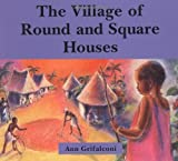 Front cover for the book The Village of Round and Square Houses by Ann Grifalconi