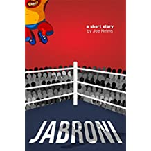 Jabroni: A Short Story of Love, Redemption, and Professional Wrestling
