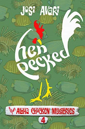 Hen Pecked (Aloha Chicken Mysteries Book 4) by [Avari, Josi]