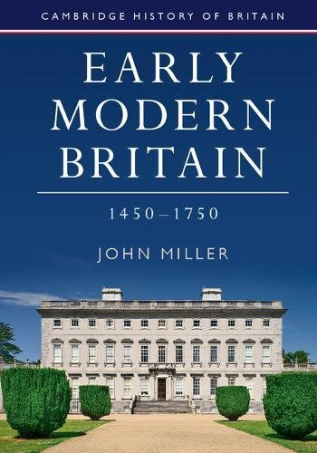 Early Modern Britain, 1450-1750 (Cambridge History of Britain)