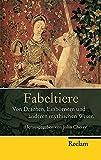 Fabeltiere: Von Drachen, Einhörnern und anderen mythischen Wesen (Reclam Taschenbuch)