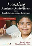 Leading Academic Achievement for English Language Learners: A Guide for Principals