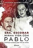 Sra. Escobar: Minha vida com Pablo