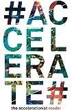#Accelerate: The Accelerationist Reader (Urbanomic)