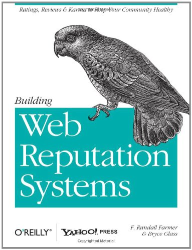 [PDF] Building Web Reputation Systems Free Download | Publisher : Yahoo Press | Category : Computers & Internet | ISBN 10 : 059615979X | ISBN 13 : 9780596159795