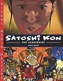 Satoshi Kon: The Illusionist by Andrew Osmond (2009-12-01)