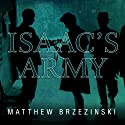 Isaac's Army: A Story of Courage and Survival in Nazi-Occupied Poland Audiobook by Matthew Brzezinski Narrated by Arthur Morey