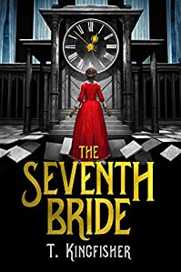 The Seventh Bride by T. Kingfisher ebook deal