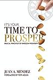 It's Your Time to Prosper: Biblical Principles of Kingdom Prosperity