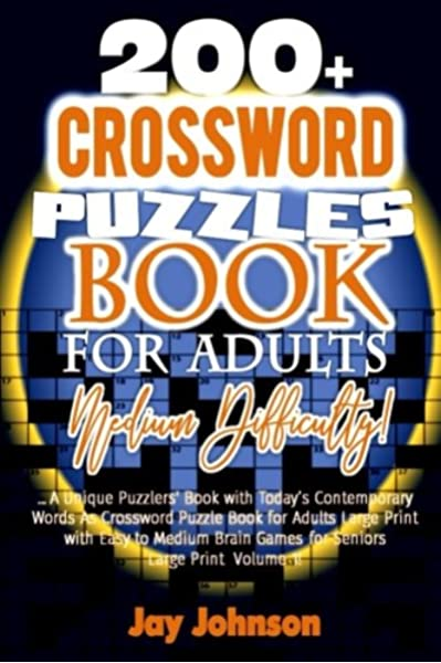 200 Crossword Puzzle Book For Adults Medium Difficulty A Unique Puzzlers Book With Today S Contemporary Words As Crossword Puzzle Book For Volume 1 Medium Brain Games For Adults Johnson Jay 9781985161009 Amazon Com Books
