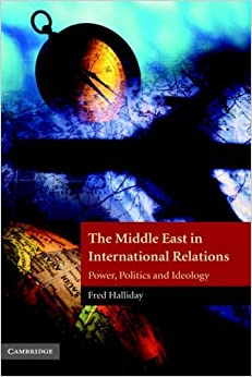 Book The Middle East in International Relations: Power, Politics and Ideology (The Contemporary Middle East) by Fred Halliday (2005-01-31)