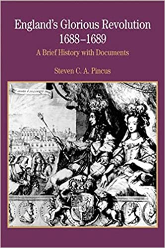 Englands Glorious Revolution 1688 1689 A Brief History With Documents Bedford Series In And Culture 1st Ed 2006 Edition