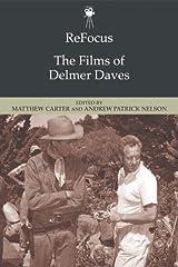 ReFocus: The Films of Delmer Daves Paperback