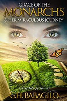 GRACE OF THE MONARCHS & HER MIRACULOUS JOURNEY by [BABAGILO, G.H.]