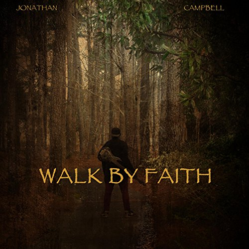 Jonathan Campbell - Walk by Faith 2018