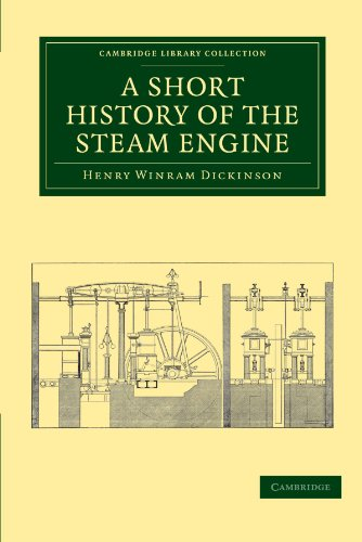A Short History of the Steam Engine (Cambridge Library Collection - Technology)