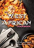 The West African Cookbook: Easy Tasty Recipes from Jollof to Suya