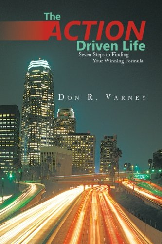 Download The Action-Driven Life: Seven Steps to Finding Your Winning Formula ebook