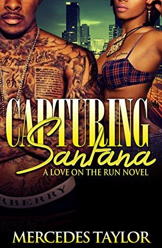 (Capturing Santana; A Love On The Run Novel)