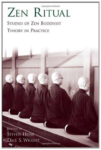 Zen Ritual: Studies of Zen Buddhist Theory in Practice: Studies of Zen Theory in Practice