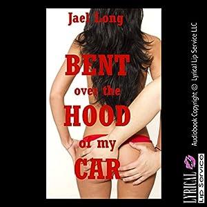 Bent Over the Hood of My Car Audiobook