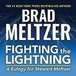 Fighting the Lightning: A Eulogy for Stewart Meltzer | Brad Meltzer