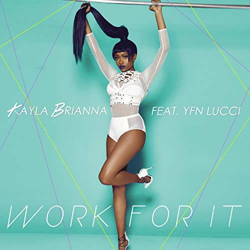 Work For It by Kayla Brianna (feat  YFN Lucci) on Amazon