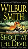 Shout at the Devil, Wilbur Smith, 0312940637